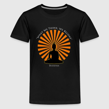 What we think, we become - Buddha - Kids' Premium T-Shirt