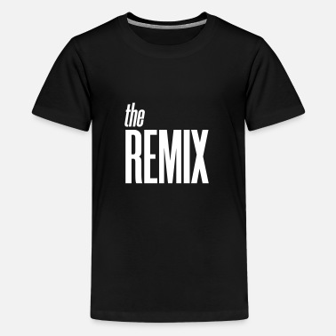 Remix The Remix - Kids' Premium T-Shirt