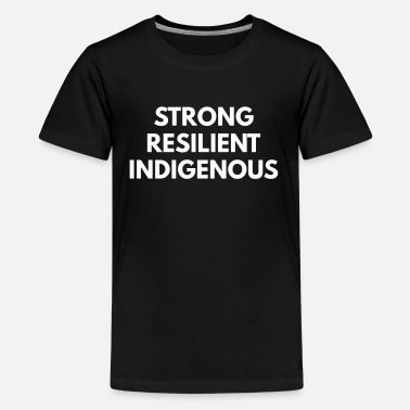 Indigenous Pride Strong Resilient Indigenous [mp] - Kids' Premium T-Shirt