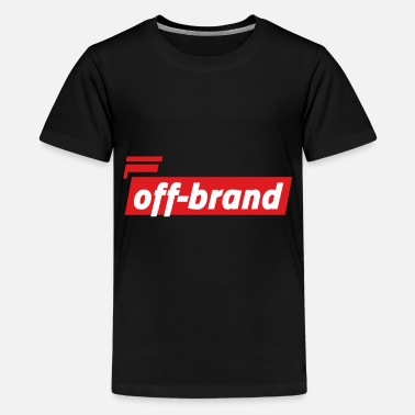 Off-brand Off-brand. Fun way to make a statement! - Kids' Premium T-Shirt