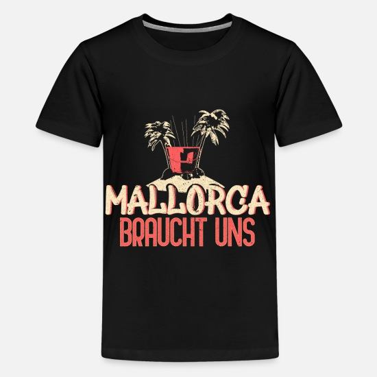 Saying T-Shirts - Mallorca needs us - Kids' Premium T-Shirt black