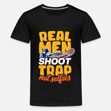 Skeet Shooting Real men shoot trap not selfies - Kids' Premium T-Shirt