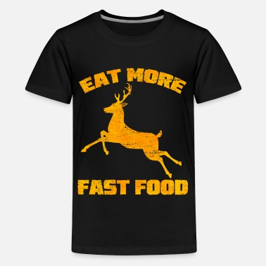 Deer Head Eat More Fast Food Hunting Puns Deer Funny Sayings - Kids' Premium T-Shirt