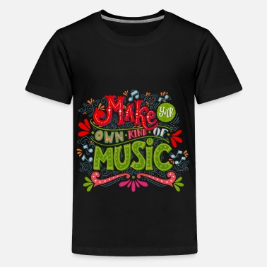 Designs For Street Make Your Own Kind Of Music - Sound Typography Art - Kids' Premium T-Shirt