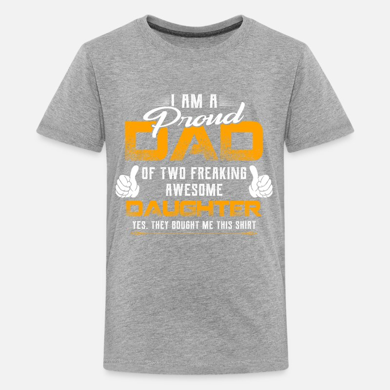 04d28349 I m Proud Dad Of Two Freaking Awesome Daughters Kids' Premium T-Shirt |  Spreadshirt