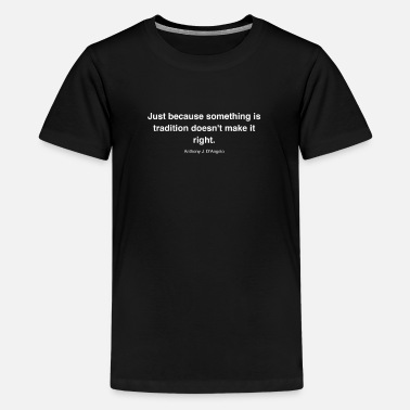 Venom Just because something is tradition doesn't make i - Kids' Premium T-Shirt