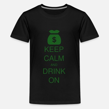 St Patricks Day Apparel KEEP CALM AND DRINK ON - Kids' Premium T-Shirt