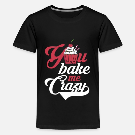 Kids T-Shirts - You bake me Crazy - Kids' Premium T-Shirt black