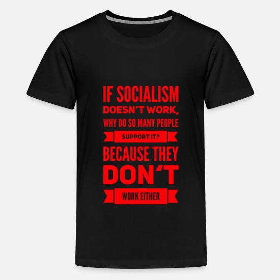 Communism T-Shirts - socialism sucks capitalism cures conservative - Kids' Premium T-Shirt black