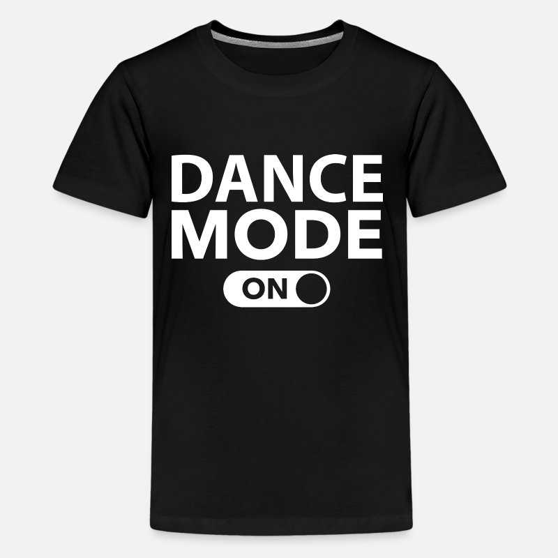 Awesome T-Shirts - Dance Mode On - Kids' Premium T-Shirt black