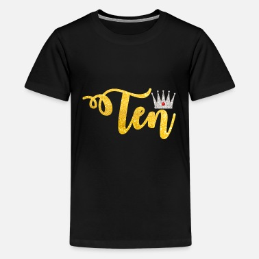 Ten Girl Birthday Outfit/10th Birthday Shirt - Kids' Premium T-Shirt