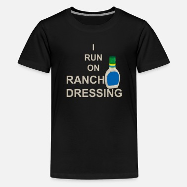 Ranch Dressing Funny Ranch Dressing Design - Kids' Premium T-Shirt
