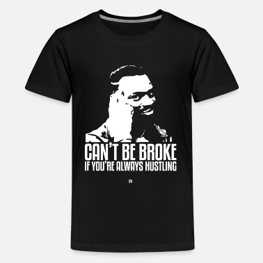 Can't Be Broke If You're Always Hustling - Kids' Premium T-Shirt