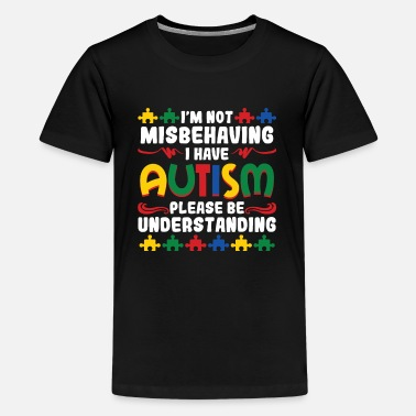 Autism I'm Not Misbehaving - Kids' Premium T-Shirt