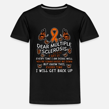 Sclerosis Multiple Sclerosis Quote - Kids' Premium T-Shirt