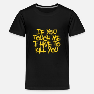 Rude Sarcastic Sayings Rude Joke Sassy Funny Gift - Kids' Premium T-Shirt