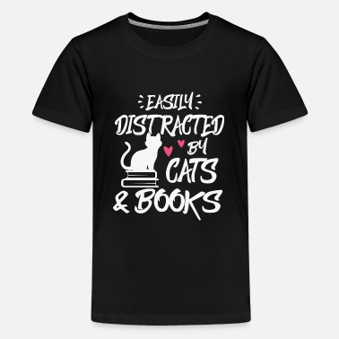 Distracted By Cats Easily Distracted by Cats and Books - Kids' Premium T-Shirt