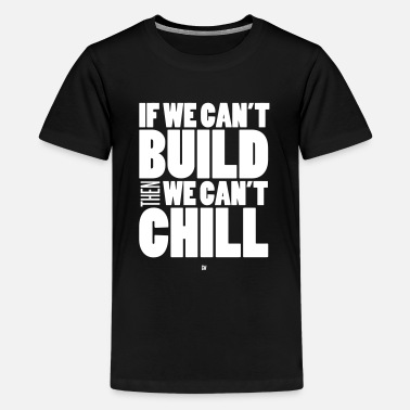 Build To Chill - Kids' Premium T-Shirt