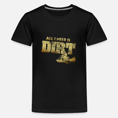 Bike All I Need Is Dirt Bike Motocross - Kids' Premium T-Shirt