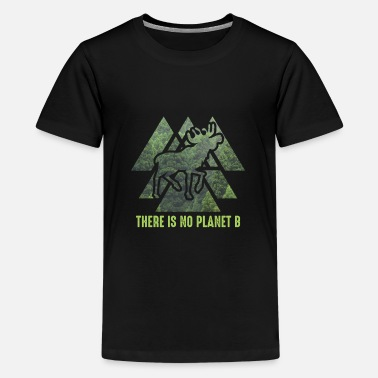 Planet B There is no planet B - NO PLANET B - Kids' Premium T-Shirt