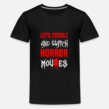 Letter Boxing Let s Cuddle And Watch Horror Movies - Kids' Premium T-Shirt