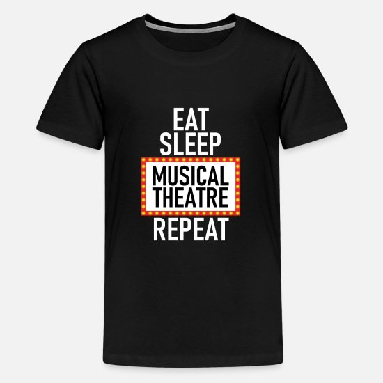 Theatre T-Shirts - Eat Sleep Musical Theatre Repeat Gift Actor Gifts - Kids' Premium T-Shirt black