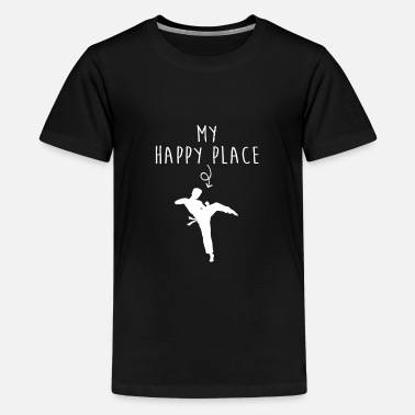 Taekwondo Happy Place Funny Taekwondo Gifts Funny Karate - Kids' Premium T-Shirt