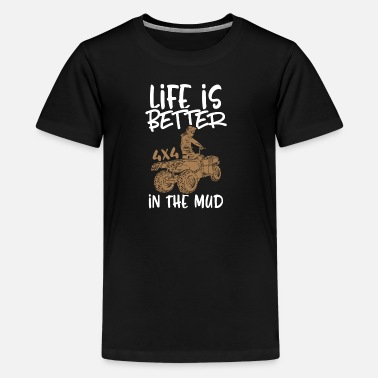 Mud Life is better in the mud - Kids' Premium T-Shirt