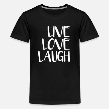 Love Laugh live love laugh - Kids' Premium T-Shirt