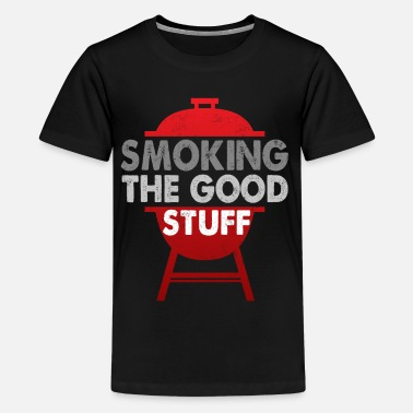 Smoking Smoking The Good Stuff - Kids' Premium T-Shirt