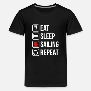 Eat Sleep Sailing Repeat - Kids' Premium T-Shirt