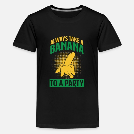 Banana T-Shirts - Always take a banana to a party - Kids' Premium T-Shirt black