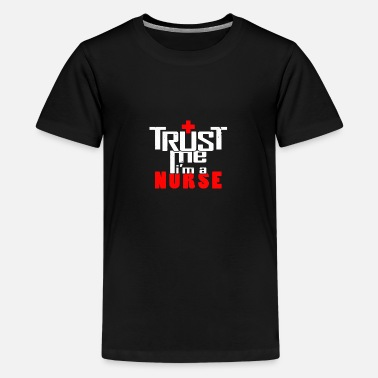 trust the nurse - Kids' Premium T-Shirt