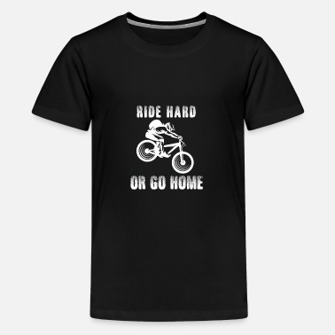 Courier Ride hard or go home - Downhill, Mountainbike - Kids' Premium T-Shirt