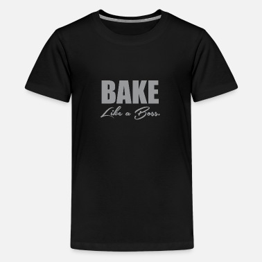 Baking Boss Bake Like A Boss 1 - Kids' Premium T-Shirt