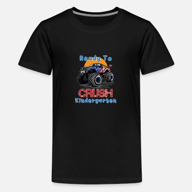 Monster Ready to Crush Kindergarten Grade School Truck Mon - Kids' Premium T-Shirt