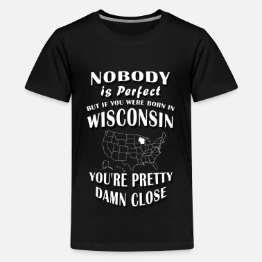 Wisconsin Funny BORN IN WISCONSIN - Kids' Premium T-Shirt