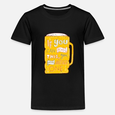 Funny Beer You need another beer - Kids' Premium T-Shirt
