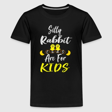 Silly Rabbit Chicks Are For Kids - Kids' Premium T-Shirt