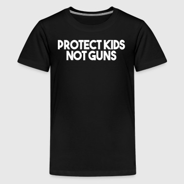 PROTECT KIDS NOT GUNS (WHITE) - Kids' Premium T-Shirt
