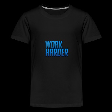 Work Harder - Kids' Premium T-Shirt