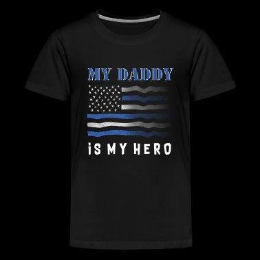 my daddy is my hero kids - Kids' Premium T-Shirt