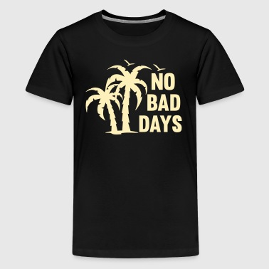 NO BAD DAYS - Kids' Premium T-Shirt