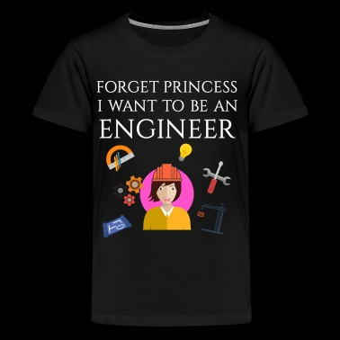 Forget princess I want to be an Engineer - Kids' Premium T-Shirt
