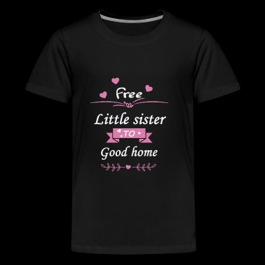 Free little sister to good homes - Kids' Premium T-Shirt