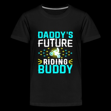 daddy's future riding buddy T-SHIRT FUNNY GIFT - Kids' Premium T-Shirt