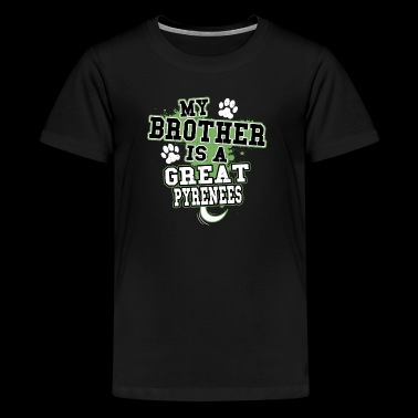 My Brother Is A Great Pyrenees - Kids' Premium T-Shirt