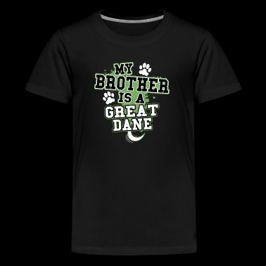 My Brother Is A Great Dane - Kids' Premium T-Shirt