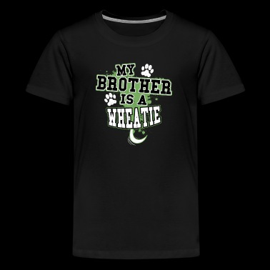 My Brother Is A Wheatie - Kids' Premium T-Shirt
