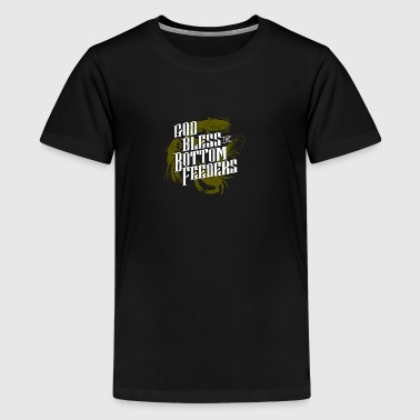 God Bless The Bottom Feeders - Kids' Premium T-Shirt